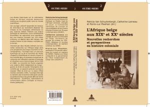 L'Afrique belge aux XIXe et XXe siècles, ouvrage dirigé par Patricia Van Schuylenberg, Catherine Lanneau et Pierre-Luc Plasman. Copyright https://www.academia.edu/